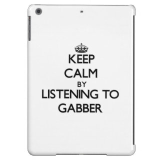 Keep calm by listening to GABBER Case For iPad Air