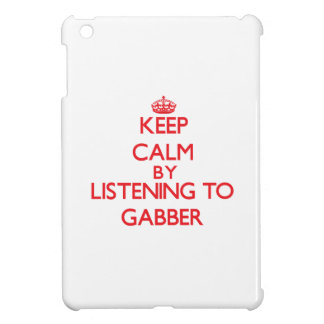 Keep calm by listening to GABBER iPad Mini Cases