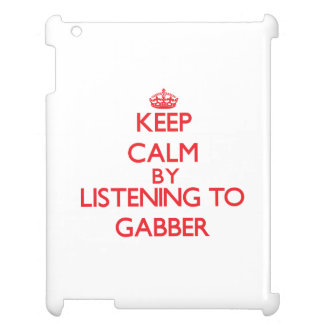 Keep calm by listening to GABBER Case For The iPad