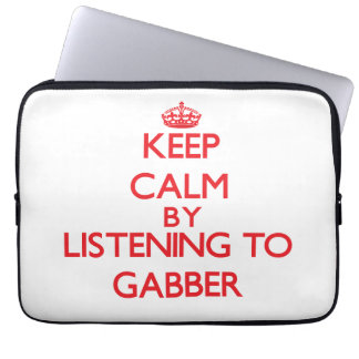 Keep calm by listening to GABBER Computer Sleeves
