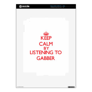Keep calm by listening to GABBER Decal For The iPad 2