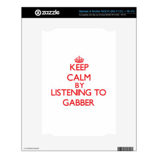 Keep calm by listening to GABBER Decal For NOOK