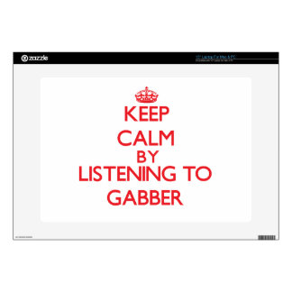 """Keep calm by listening to GABBER Decals For 15"""" Laptops"""