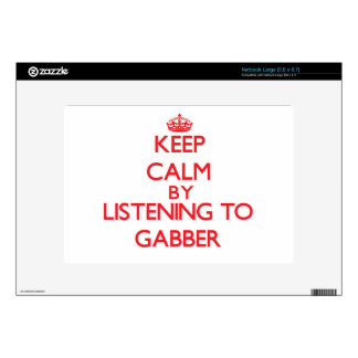 Keep calm by listening to GABBER Large Netbook Decals