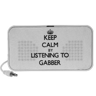 Keep calm by listening to GABBER Speakers