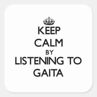 Keep calm by listening to GAITA Square Sticker