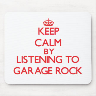 Keep calm by listening to GARAGE ROCK Mousepad