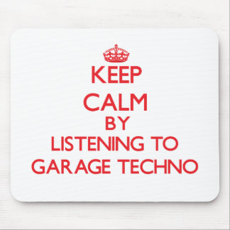 Keep calm by listening to GARAGE TECHNO Mousepad