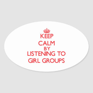 Keep calm by listening to GIRL GROUPS Stickers