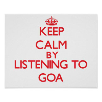 Keep calm by listening to GOA Print