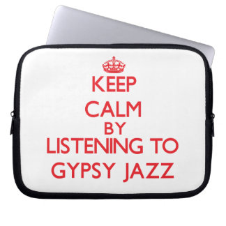 Keep calm by listening to GYPSY JAZZ Laptop Sleeves