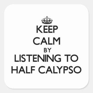Keep calm by listening to HALF CALYPSO Sticker