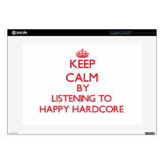 Keep calm by listening to HAPPY HARDCORE Laptop Decals