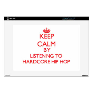 """Keep calm by listening to HARDCORE HIP HOP Skin For 15"""" Laptop"""