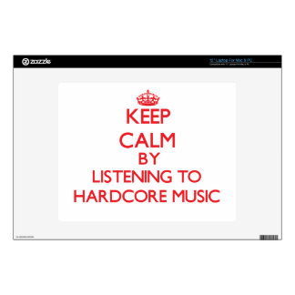 """Keep calm by listening to HARDCORE MUSIC Decals For 12"""" Laptops"""