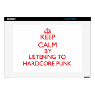 Keep calm by listening to HARDCORE PUNK Skins For Laptops