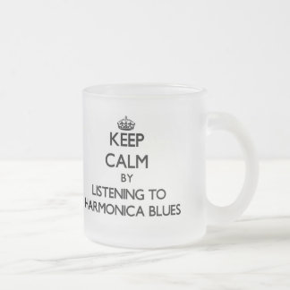 Keep calm by listening to HARMONICA BLUES Frosted Glass Mug