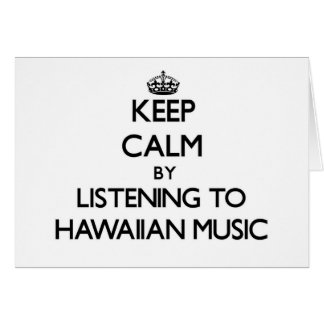 Keep calm by listening to HAWAIIAN MUSIC Stationery Note Card