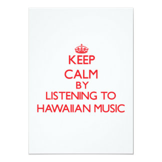 Keep calm by listening to HAWAIIAN MUSIC 5x7 Paper Invitation Card
