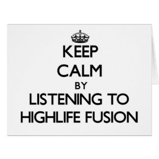 Keep calm by listening to HIGHLIFE FUSION Large Greeting Card