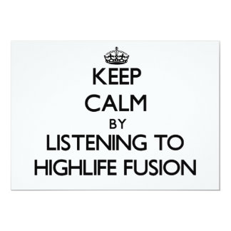 """Keep calm by listening to HIGHLIFE FUSION 5"""" X 7"""" Invitation Card"""
