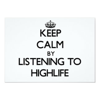 """Keep calm by listening to HIGHLIFE 5"""" X 7"""" Invitation Card"""