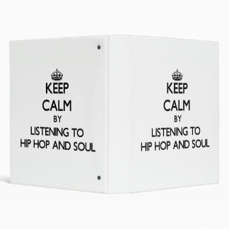 Keep calm by listening to HIP HOP AND SOUL Vinyl Binder
