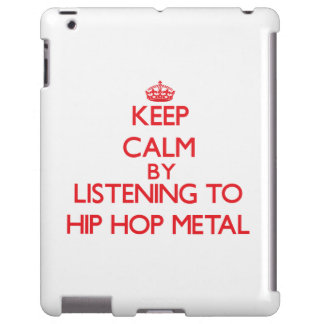 Keep calm by listening to HIP HOP METAL