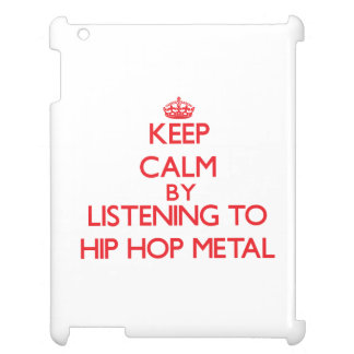 Keep calm by listening to HIP HOP METAL iPad Case