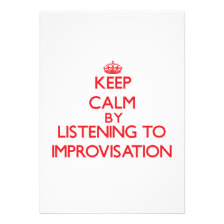 Keep calm by listening to IMPROVISATION Announcement