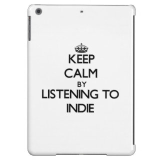 Keep calm by listening to INDIE iPad Air Cover