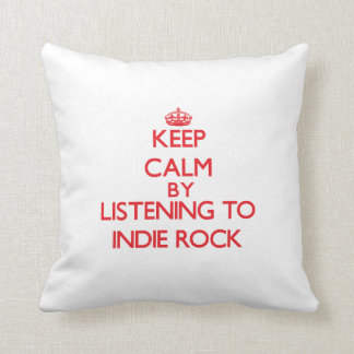Keep calm by listening to INDIE ROCK Pillows