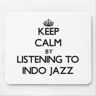 Keep calm by listening to INDO JAZZ Mouse Pad