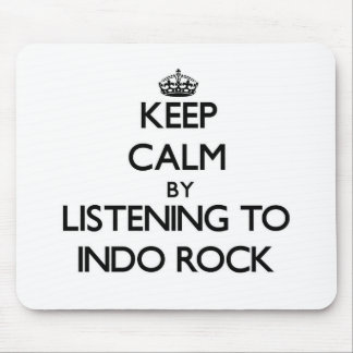 Keep calm by listening to INDO ROCK Mouse Pad