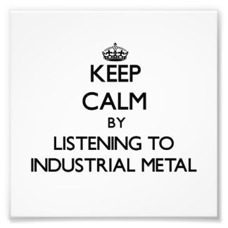 Keep calm by listening to INDUSTRIAL METAL Photograph