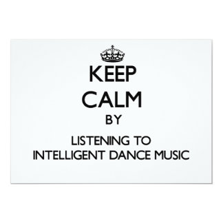 Keep calm by listening to INTELLIGENT DANCE MUSIC 5x7 Paper Invitation Card