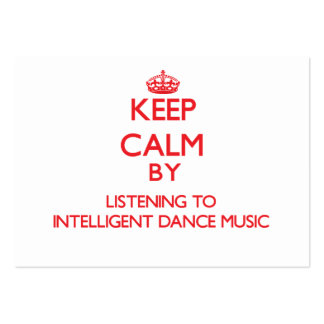Keep calm by listening to INTELLIGENT DANCE MUSIC Large Business Cards (Pack Of 100)