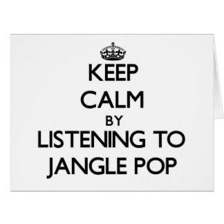Keep calm by listening to JANGLE POP Large Greeting Card