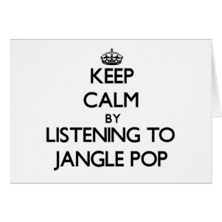 Keep calm by listening to JANGLE POP Stationery Note Card