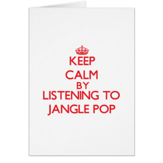 Keep calm by listening to JANGLE POP Greeting Card
