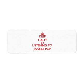 Keep calm by listening to JANGLE POP Return Address Label