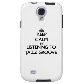 Keep calm by listening to JAZZ GROOVE Galaxy S4 Case