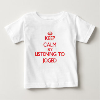 Keep calm by listening to JOGED T Shirt
