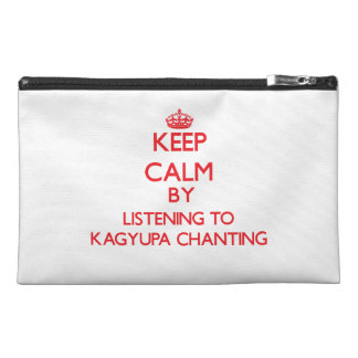 Keep calm by listening to KAGYUPA CHANTING Travel Accessory Bags