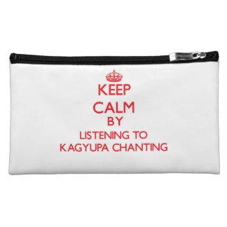 Keep calm by listening to KAGYUPA CHANTING Makeup Bags