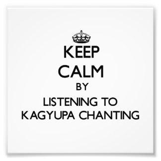 Keep calm by listening to KAGYUPA CHANTING Photograph