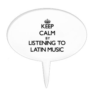 Keep calm by listening to LATIN MUSIC Cake Picks
