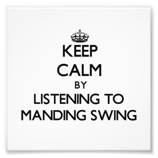 Keep calm by listening to MANDING SWING Art Photo