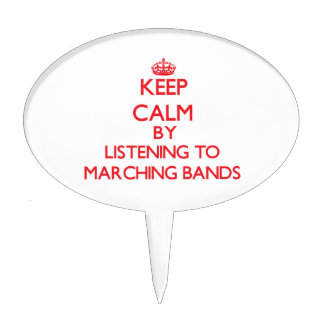 Keep calm by listening to MARCHING BANDS Cake Topper
