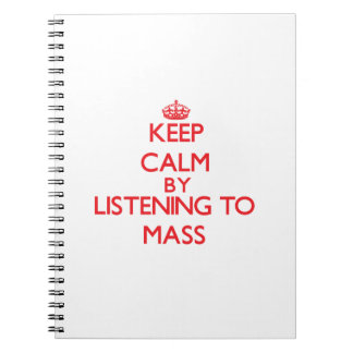 Keep calm by listening to MASS Spiral Note Books